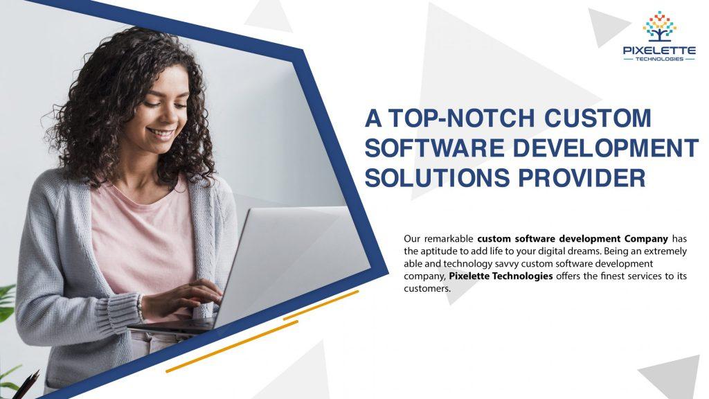 A Top-Notch Custom Software Development Solutions Provider