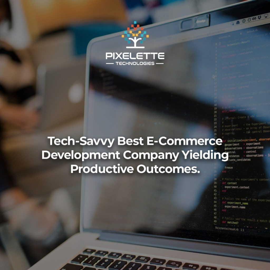 Tech-Savvy Best E-Commerce Development Company.