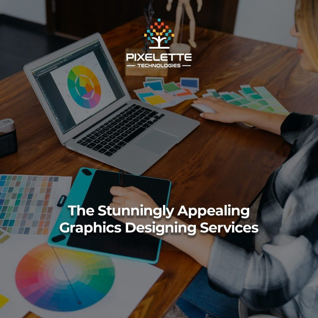 The Complete Stunningly Appealing Graphics Designing Services