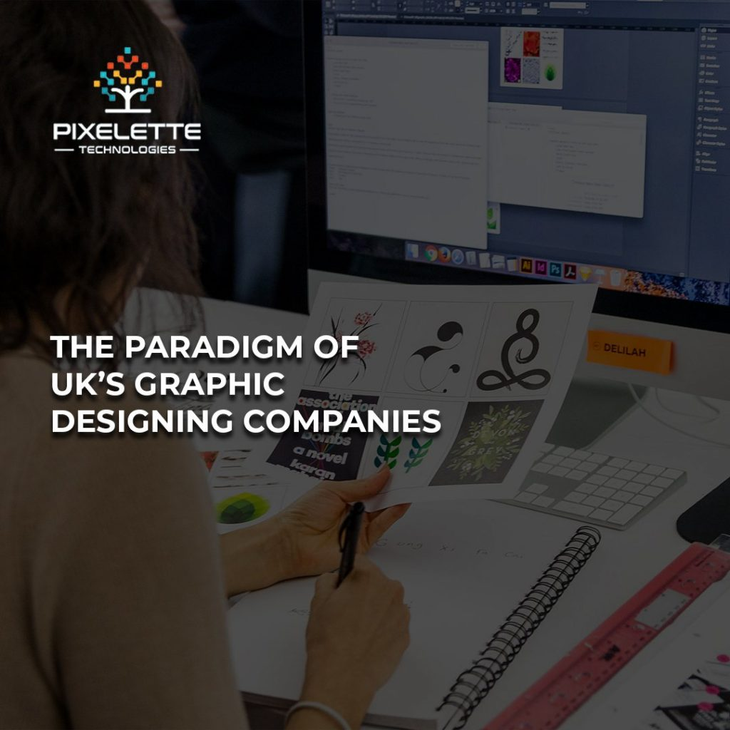 The Paradigm of UK's Graphic Designing Companies