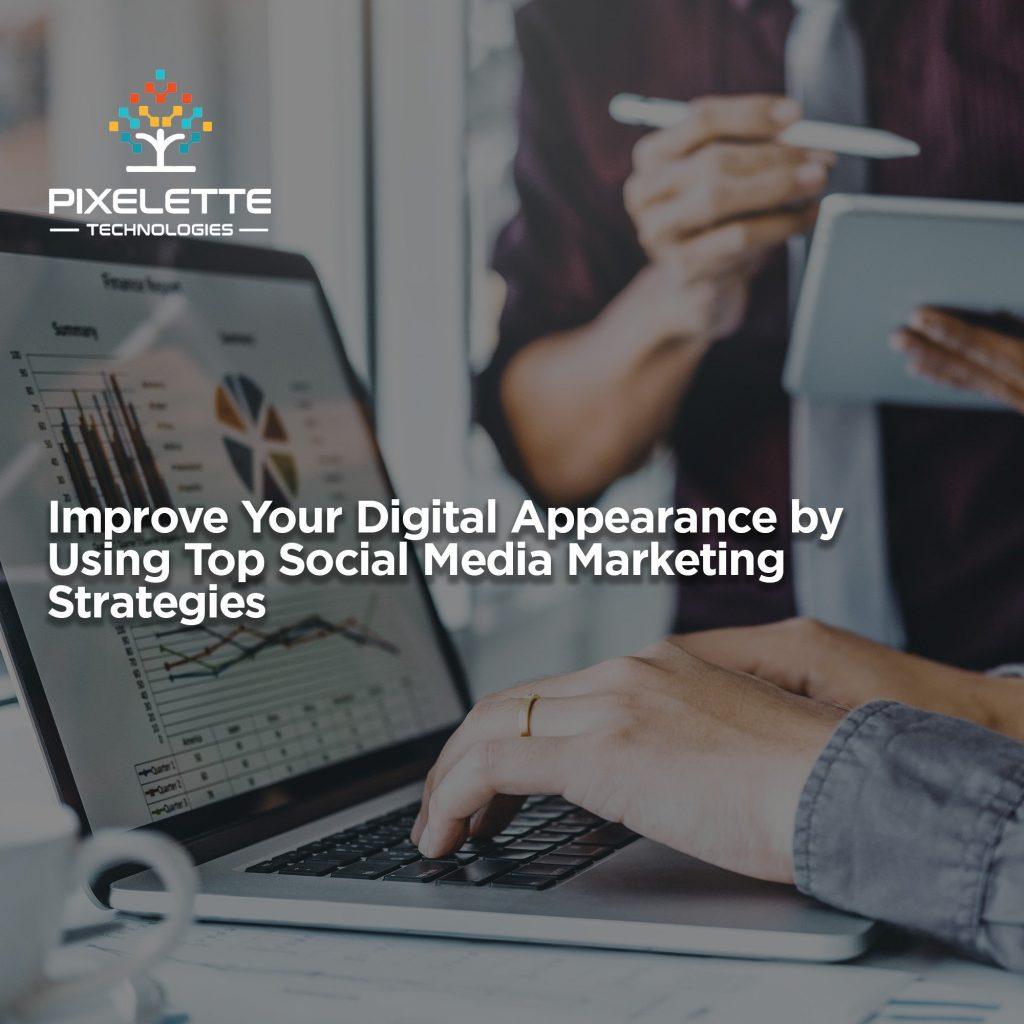 Using Top Social Media Marketing Strategies