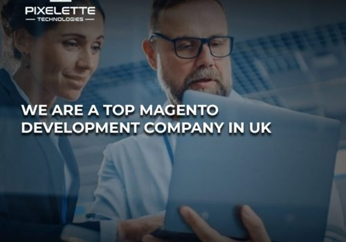 UK's Top Magento Development Company with Supreme Services