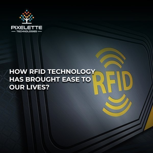 How RFID technology has brought ease to our lives