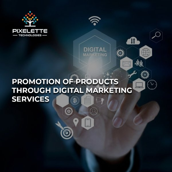 Promotion Of Products Through Digital Marketing Services