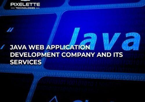 Benefits of Top-Rated Java Web App Development Company