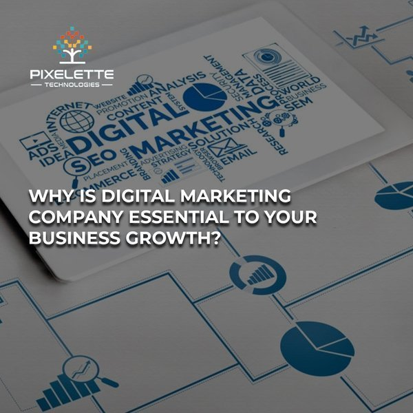 Why is Digital Marketing Company essential to your business growth?