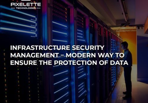Infrastructure Security Management – Modern way to Ensure the Protection of data