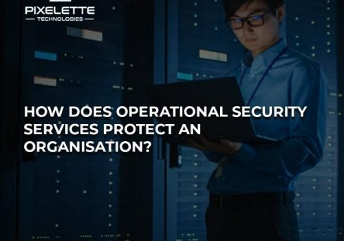 How does Operational Security Services protect an organization ?