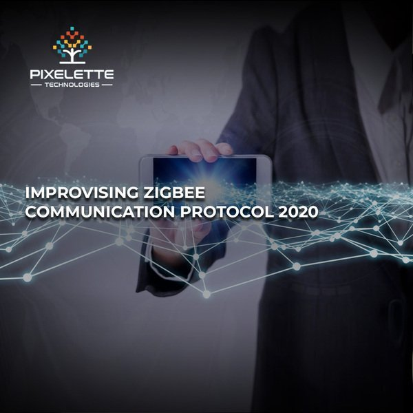 Best ways to enhance ZigBee communication protocol in 2020