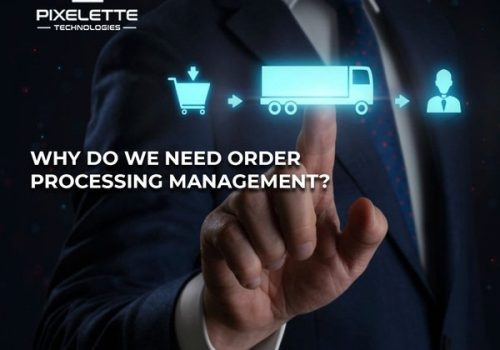 The Need for Order Processing Management